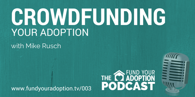 FYA 003: Crowdfunding Your Adoption – with Mike Rusch