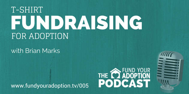 FYA 005: T-Shirt Fundraising For Adoption – with Brian Marks