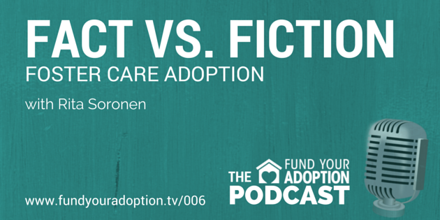 FYA 006: Fact vs. Fiction And What You Need To Know About Foster Care Adoption – with Rita Soronen