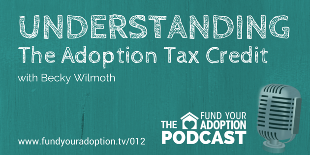 FYA 012: Understanding The Adoption Tax Credit – with Becky Wilmoth