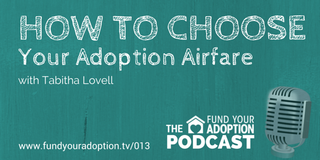 FYA 013: How To Choose Your Adoption Airfare – with Tabitha Lovell