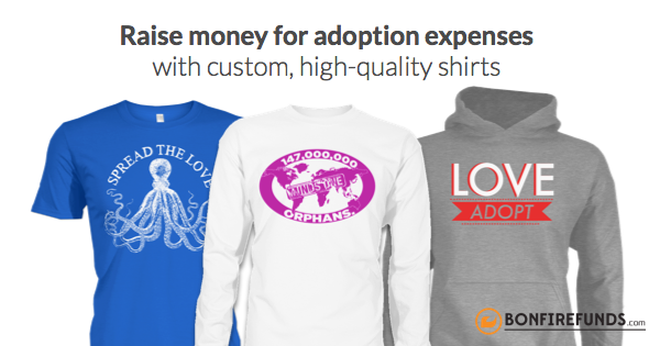 Bonfire funds adoption t shirts fund your adoption for Sell t shirts for charity