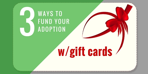 3 Ways To Fund Your Adoption With Gift Cards