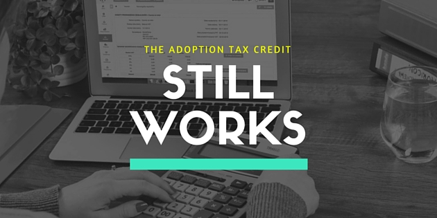 The Adoption Tax Credit Still Works!