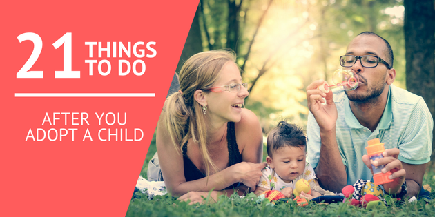 21 Things To Do After You Adopt A Child