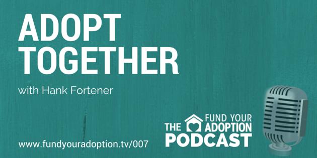 FYA 007: AdoptTogether – with Hank Fortener