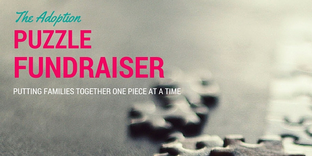 The Puzzle Fundraiser – Invite Others To Be A Piece Of Your Adoption Story