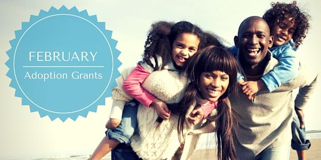 February Adoption Grants, Eligibility Criteria and Application Deadlines