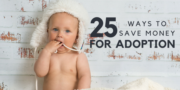 25 Ways To Save Money For Adoption